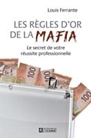 Pour développer votre business, suivez les règles d'or de... la mafia !