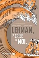 Lehman, la crise et moi: une BD testimoniale surfond de dépôt de bilan...