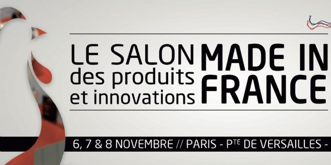 Le salon Made in France ouvre ses portes du 6 au 8 novembre 2015