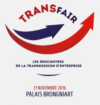 TRANSFAIR 2016 : les Rencontres de la transmission d'entreprise