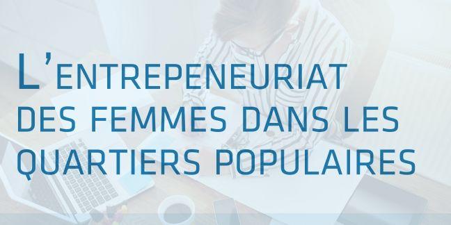 L'entrepreneuriat féminin, encore moins développé dans les quartiers populaires