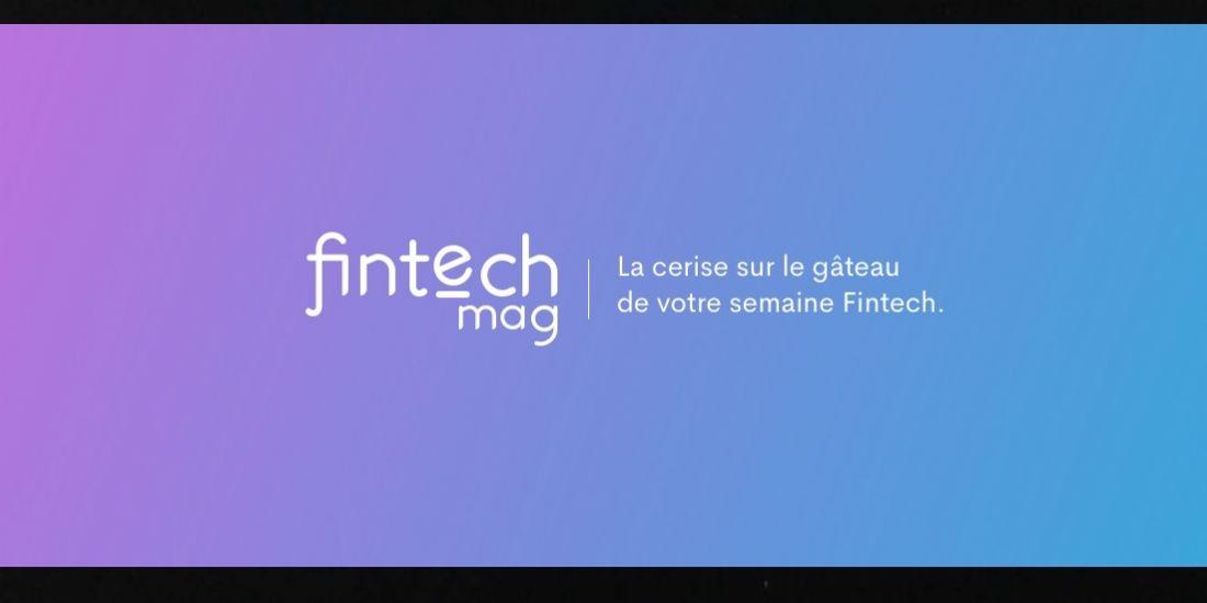 Fintech mag, le magazine de la finance et de l'innovation, se renouvelle