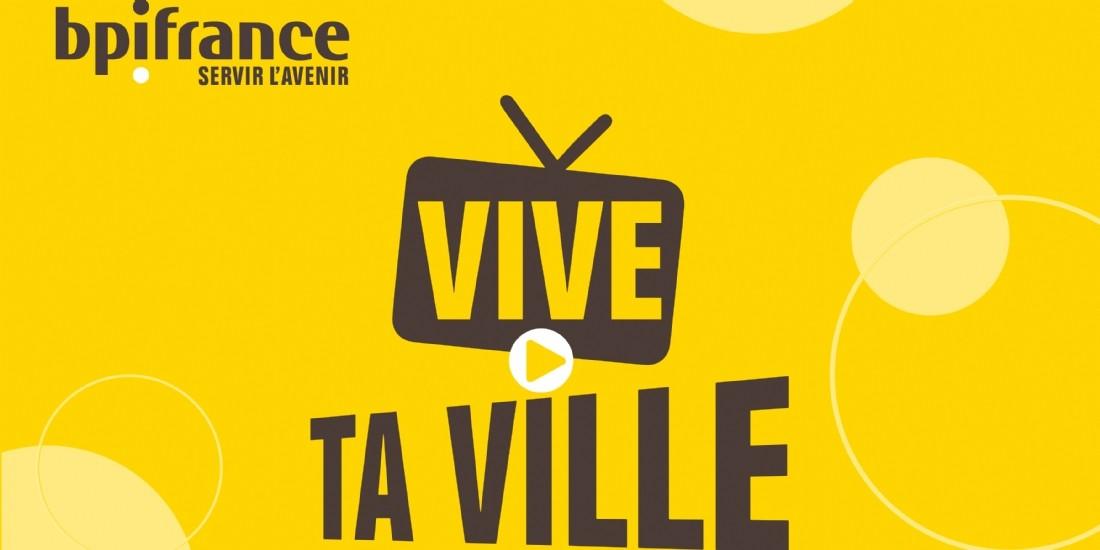 L'entrepreneuriat local à l'honneur avec Vive ta ville et Bpifrance